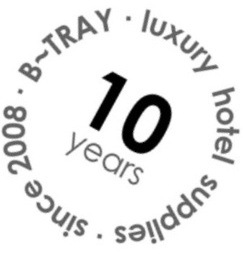 B-TRAY hotel supplies 10th anniversary